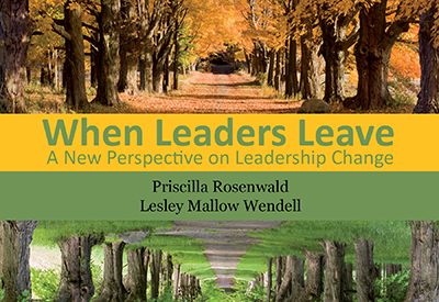 Book cover for When Leaders Leave by Priscilla Rosenwald and Lesley Mallow Wendell